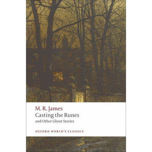 Casting the Runes and Other Ghost Stories - (Oxford World's Classics (Paperback)) by  M R James - image 1 of 1