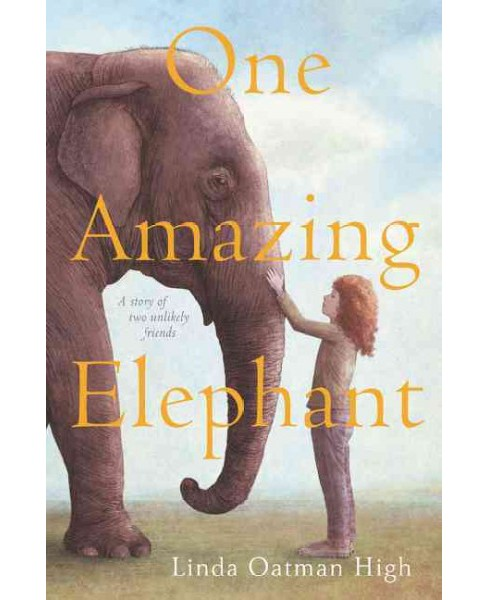 One Amazing Elephant (Hardcover) (Linda Oatman High) - image 1 of 1