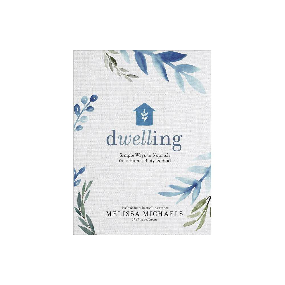 Dwelling By Melissa Michaels Hardcover