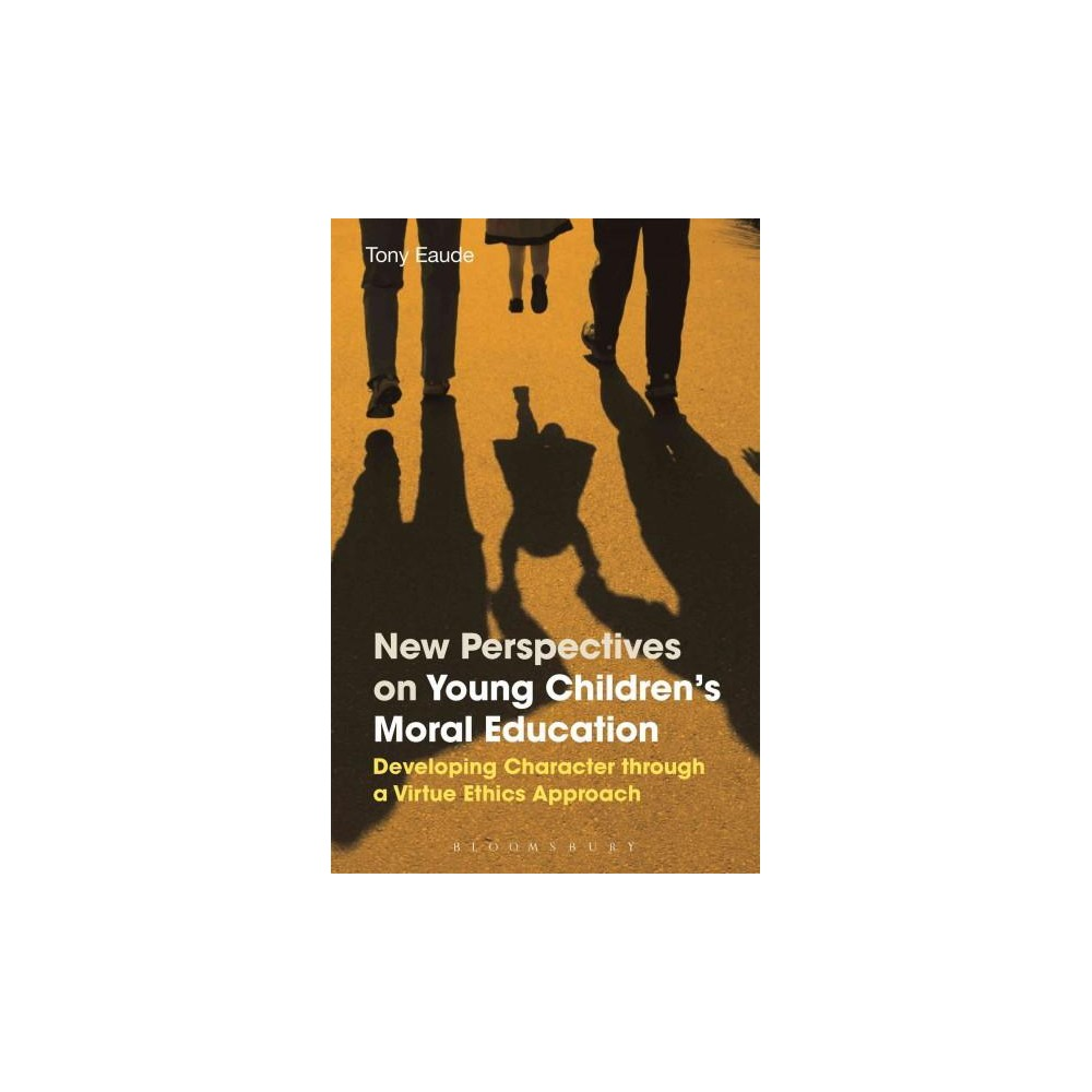 New Perspectives on Young Children's Moral Education : Developing Character Through a Virtue Ethics