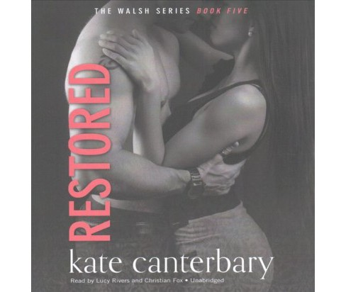 Restored (Unabridged) (CD/Spoken Word) (Kate Canterbary) - image 1 of 1