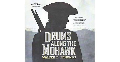 Drums Along the Mohawk : Library Edition (Unabridged) (CD/Spoken Word) (Walter D. Edmonds) - image 1 of 1
