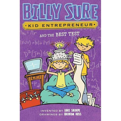 Billy Sure Kid Entrepreneur and the Best Test - by  Luke Sharpe (Paperback) - image 1 of 1