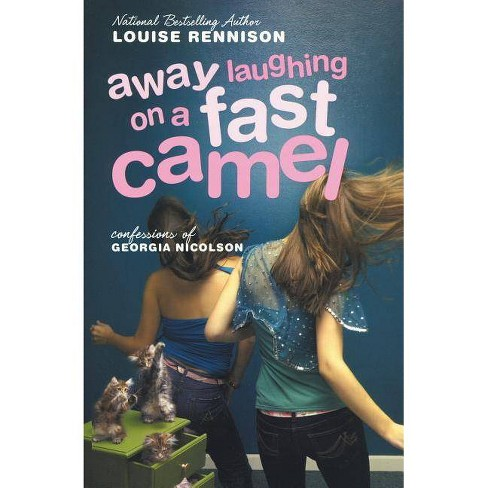 Away Laughing on a Fast Camel - (Confessions of Georgia Nicolson (Quality)) by  Louise Rennison (Paperback) - image 1 of 1