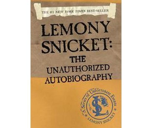 Lemony Snicket : The Unauthorized Autobiography (Paperback) - image 1 of 1