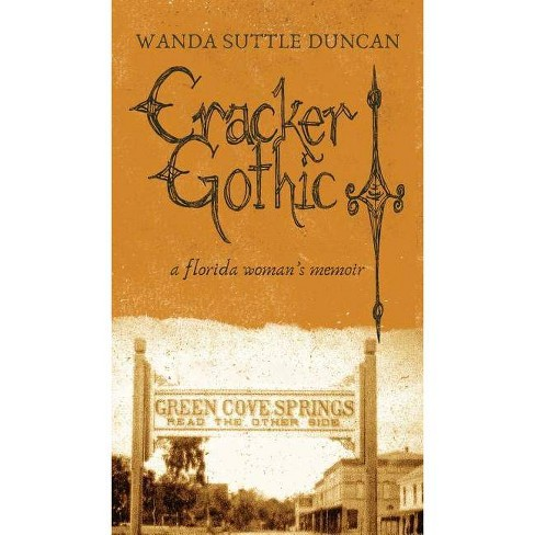 Cracker Gothic - by  Wanda Suttle Duncan (Hardcover) - image 1 of 1