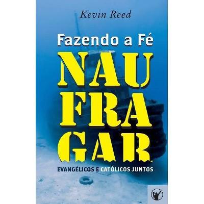 Fazendo a Fé Naufragar - by  Manoel Canuto (Paperback)