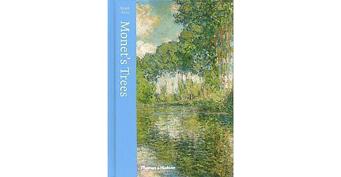 Monet's Trees : Paintings and Drawings by Claude Monet (Hardcover) (Ralph Skea) - image 1 of 1