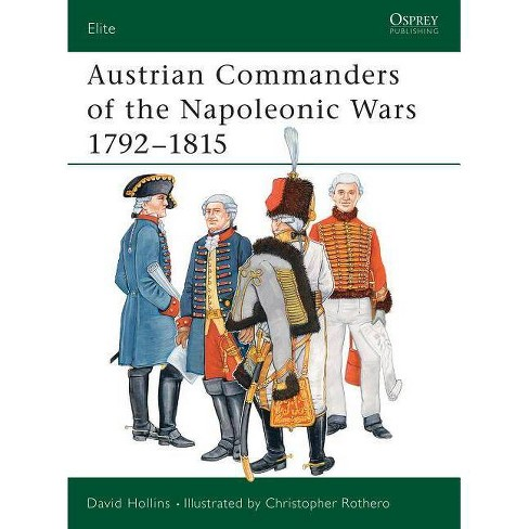 Austrian Commanders of the Napoleonic Wars 1792-1815 - (Elite) by  David Hollins (Paperback) - image 1 of 1