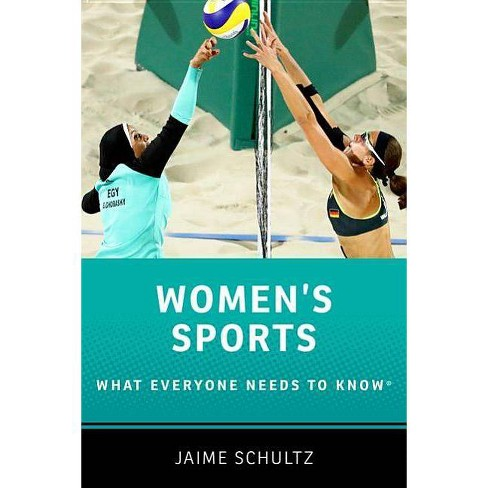 Women's Sports - (What Everyone Needs to Know) by  Jaime Schultz (Paperback) - image 1 of 1