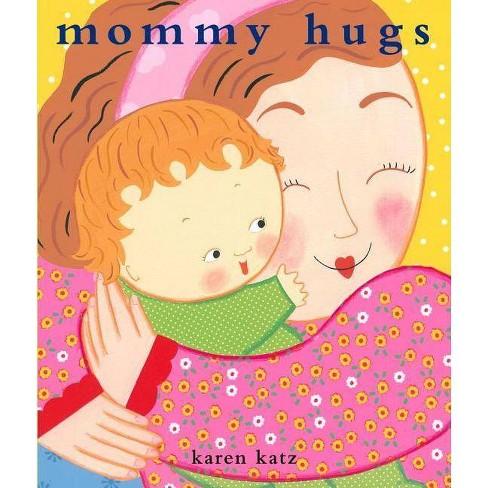 Mommy Hugs - by  Karen Katz (Hardcover) - image 1 of 1