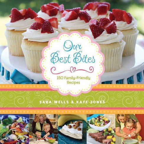 Our Best Bites - by  Sara Wells & Kate Jones (Paperback) - image 1 of 1