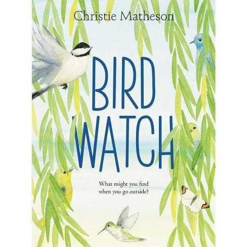Bird Watch - by  Christie Matheson (Hardcover) - image 1 of 1