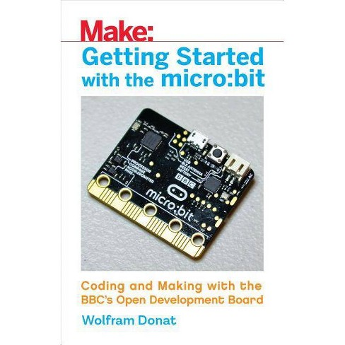 Getting Started with the Micro: Bit - by  Wolfram Donat (Paperback) - image 1 of 1
