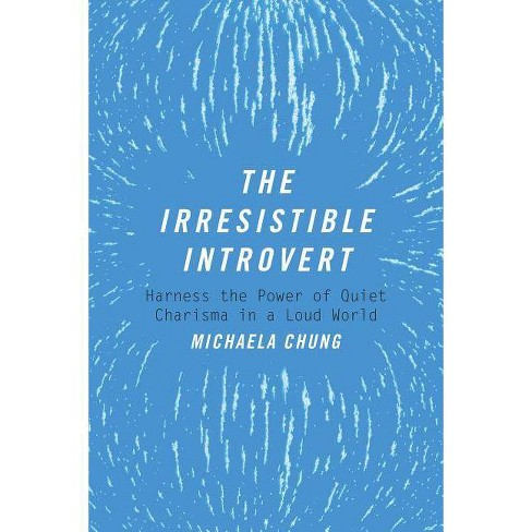 The Irresistible Introvert - by  Michaela Chung (Paperback) - image 1 of 1