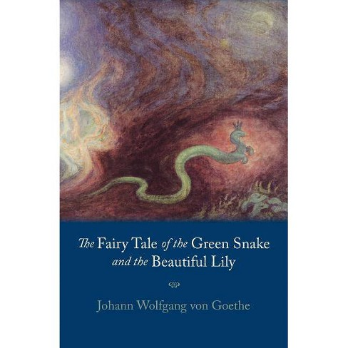 Fairy Tale of the Green Snake and the Beautiful Lily - by  Johann Wolfgang Von Goethe (Paperback) - image 1 of 1
