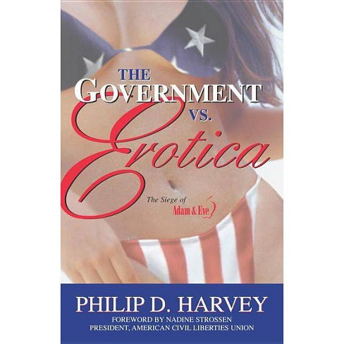 The Government vs. Erotica - by  Philip D Harvey (Hardcover) - image 1 of 1