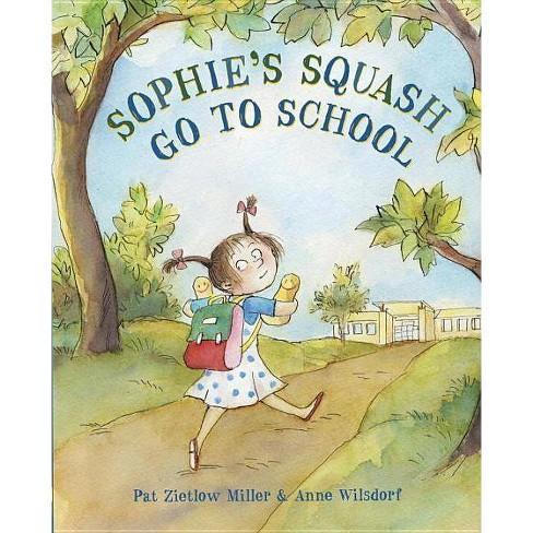 Sophie's Squash Go to School - by  Pat Zietlow Miller (Hardcover) - image 1 of 1