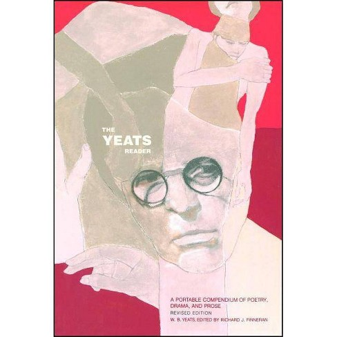 The Yeats Reader, Revised Edition - by  William Butler Yeats (Paperback) - image 1 of 1