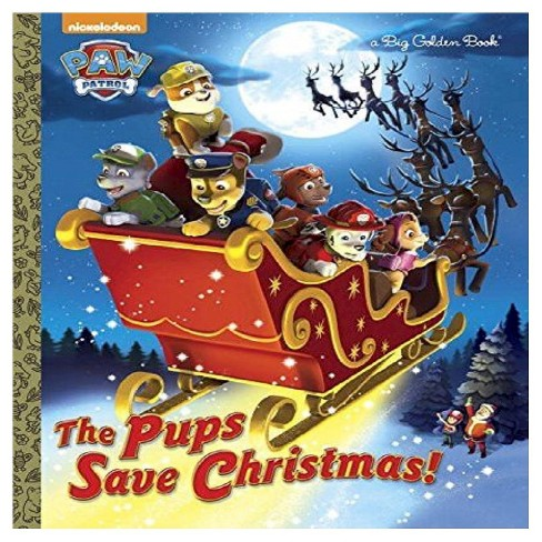 The Pups Save Christmas! (Paw Patrol Series) (Hardcover) by Golden Books, Harry Moore - image 1 of 1