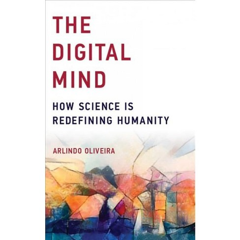 Digital Mind : How Science Is Redefining Humanity -  Unabridged by Arlindo Oliveira (CD/Spoken Word) - image 1 of 1