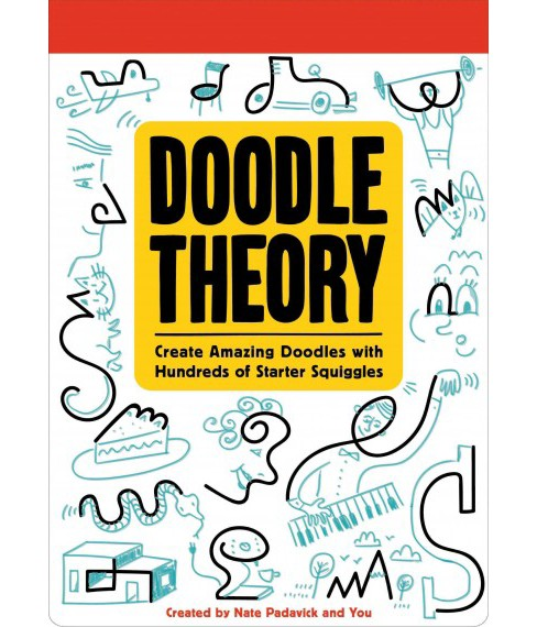Doodle Theory : Create Amazing Doodles With Hundreds of Starter Squiggles (Paperback) - image 1 of 1
