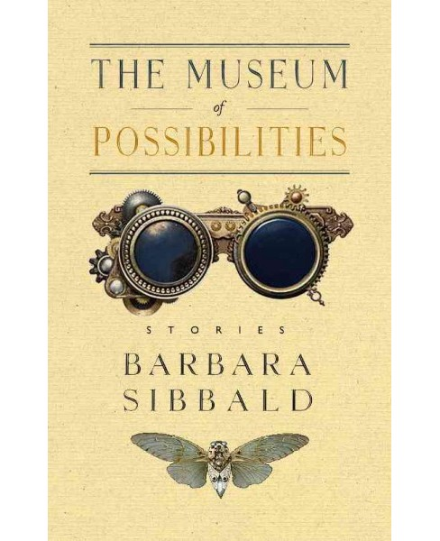Museum of Possibilities (Paperback) (Barbara Sibbald) - image 1 of 1