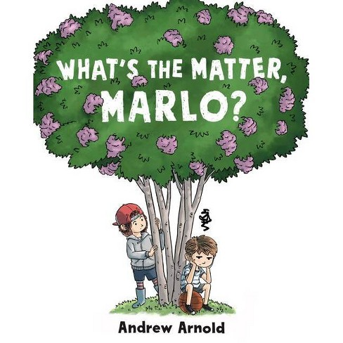 What's the Matter, Marlo? - by  Andrew Arnold (Hardcover) - image 1 of 1