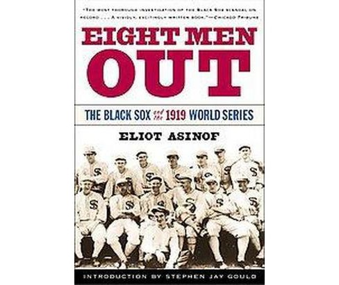 Eight Men Out : The Black Sox and the 1919 World Series (Paperback) (Eliot Asinof) - image 1 of 1