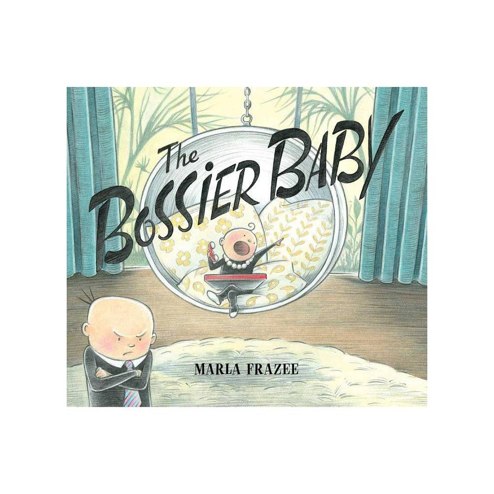 The Bossier Baby By Marla Frazee Hardcover