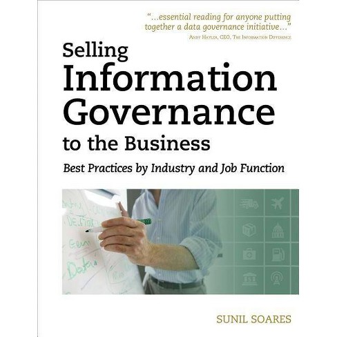 Selling Information Governance to the Business - by  Sunil Soares (Paperback) - image 1 of 1