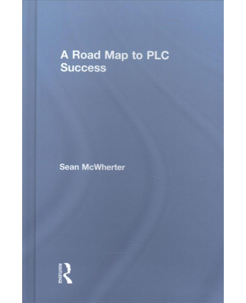 Road Map to PLC Success (Hardcover) (Sean Mcwherter) - image 1 of 1