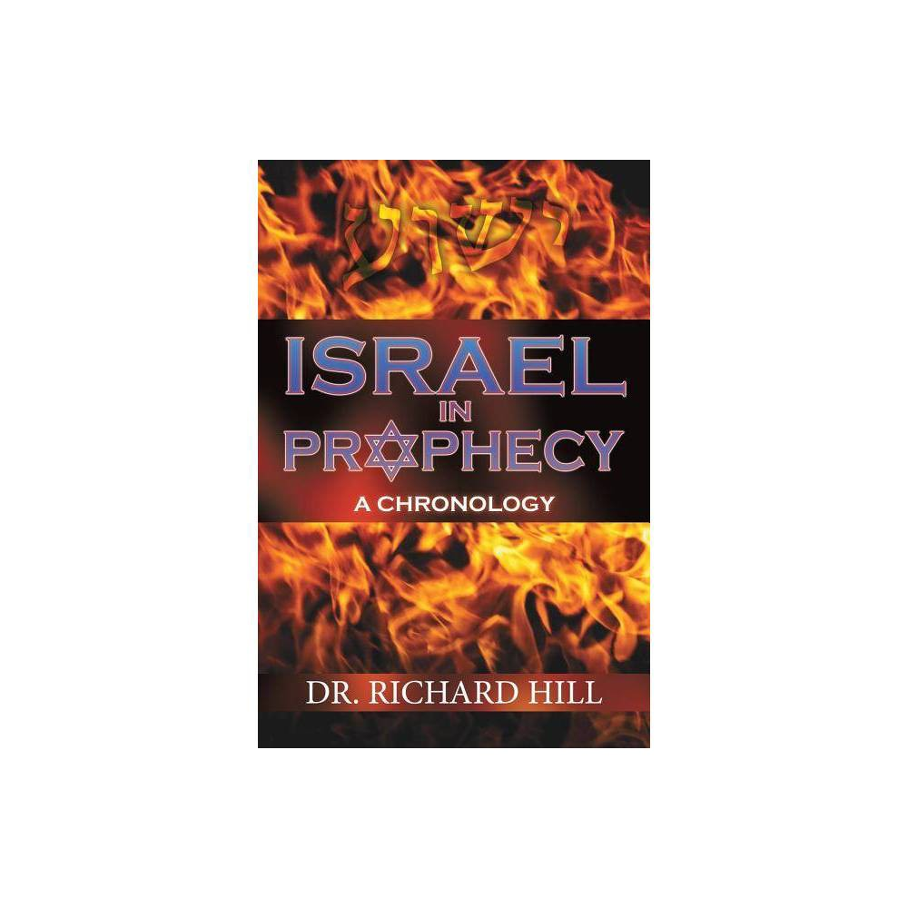 Israel In Prophecy By Richard Hill Paperback