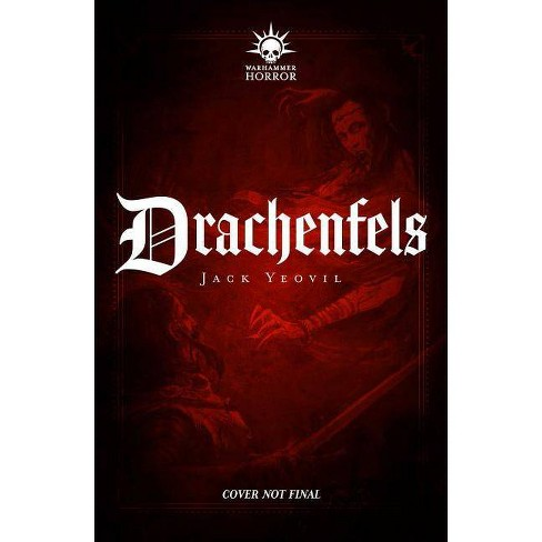 Drachenfels - (Warhammer Horror) by  Jack Yeovil (Paperback) - image 1 of 1