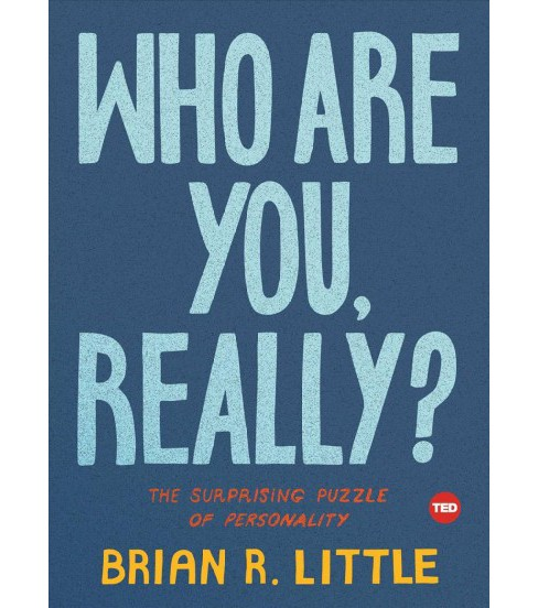Who Are You, Really? : The Surprising Puzzle of Personality -  by Brian R. Little (Hardcover) - image 1 of 1