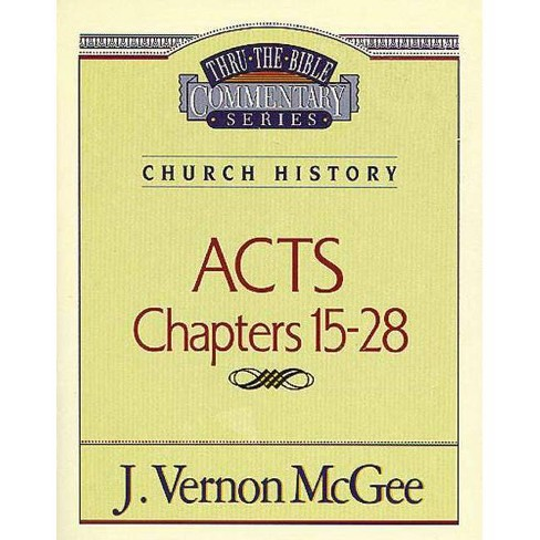 Thru the Bible Vol. 41: Church History (Acts 15-28) - by  J Vernon McGee (Paperback) - image 1 of 1
