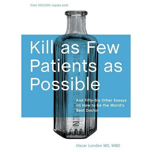 Kill as Few Patients as Possible - 20 Edition by  Oscar London (Hardcover) - image 1 of 1