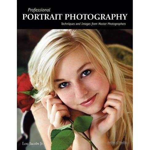 Professional Portrait Photography - (Pro Photo Workshop) by  Lou Jacobs (Paperback) - image 1 of 1