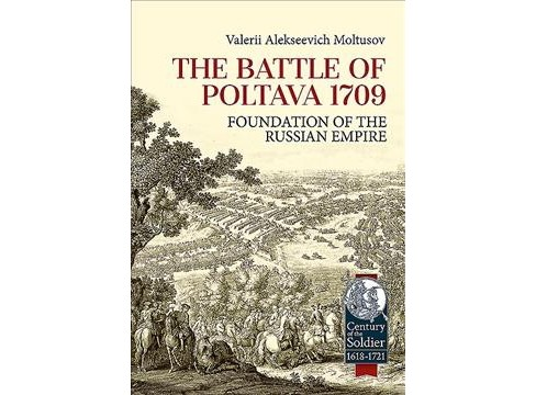 Battle of Poltava 1709 : Foundation of the Russian Empire -  by Alekseevich Moltusov Valery (Hardcover) - image 1 of 1