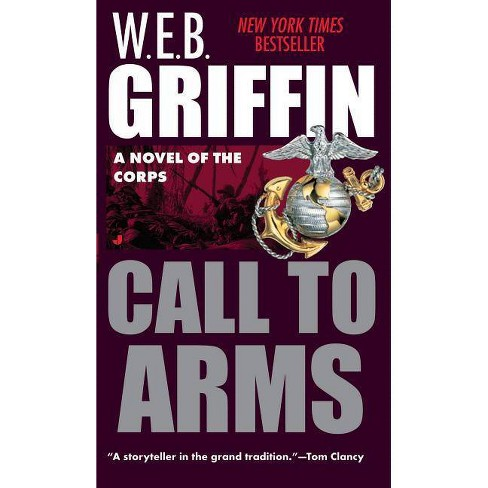 Call to Arms - (Corps (Paperback)) by  W E B Griffin (Paperback) - image 1 of 1