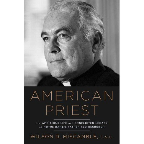 American Priest - by  Wilson D Miscamble (Hardcover) - image 1 of 1