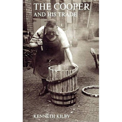 The Cooper and His Trade - by  Kenneth Kilby (Paperback) - image 1 of 1