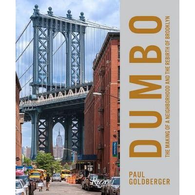 Dumbo - by  Paul Goldberger (Hardcover)