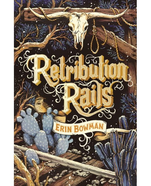 Retribution Rails -  by Erin Bowman (Hardcover) - image 1 of 1