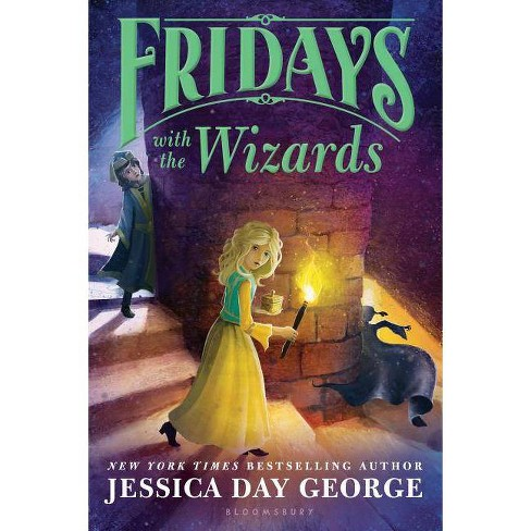Fridays with the Wizards - (Tuesdays at the Castle) by  Jessica Day George (Paperback) - image 1 of 1