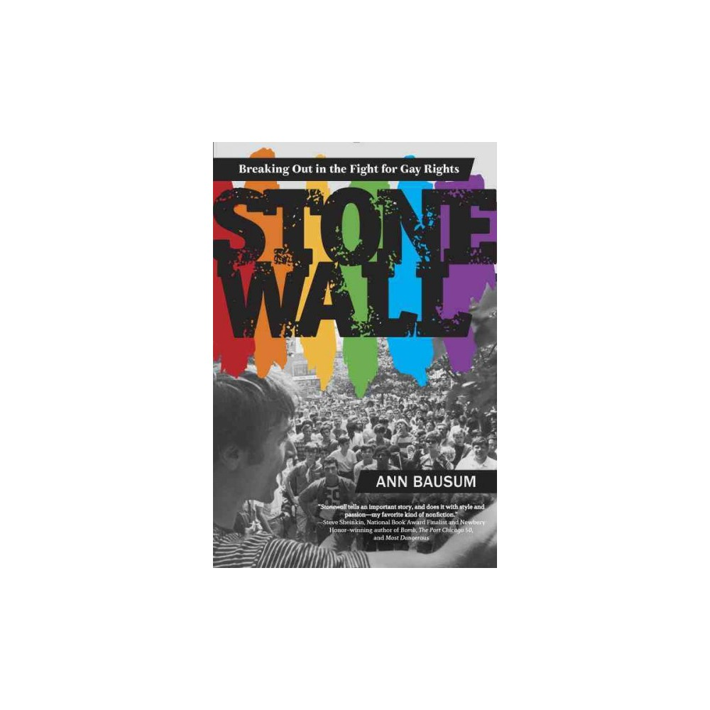 Stonewall : Breaking Out in the Fight for Gay Rights (Reprint) (Paperback) (Ann Bausum)