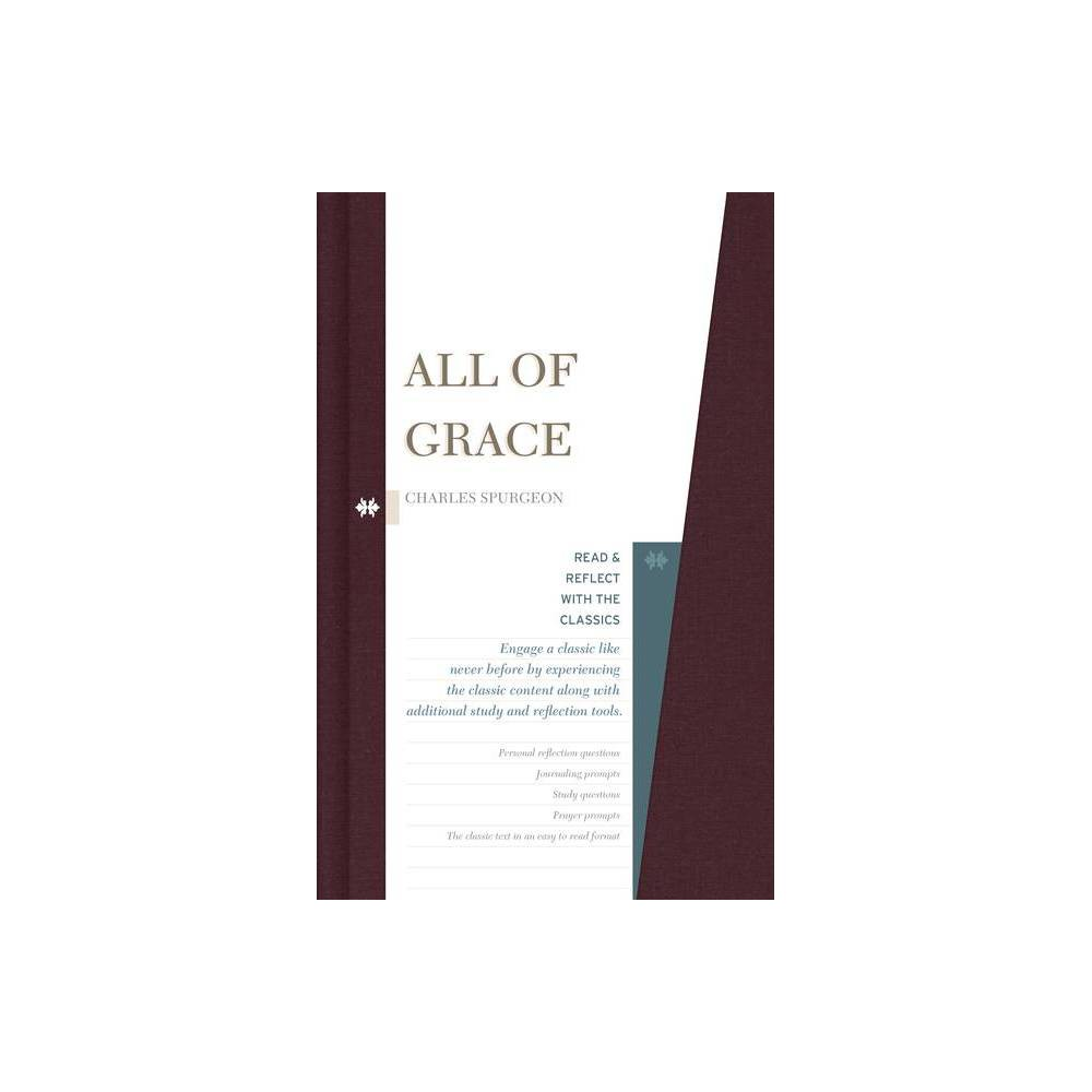 All Of Grace Read And Reflect With The Classics By Charles Haddon Spurgeon Hardcover