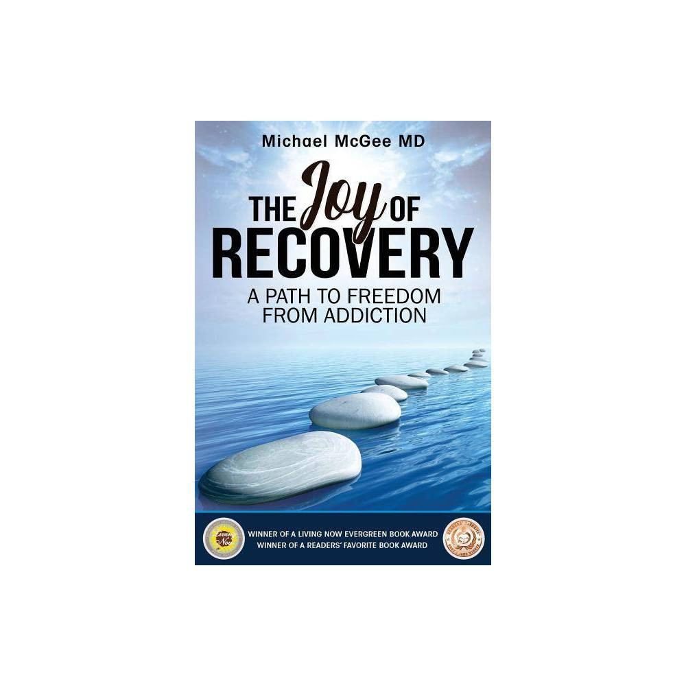The Joy Of Recovery By Michael Mcgee Md Paperback