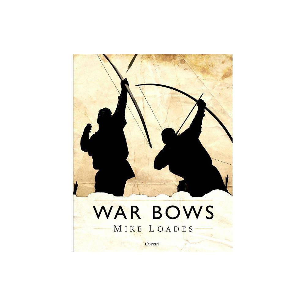 War Bows By Mike Loades Hardcover