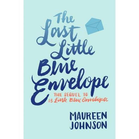 The Last Little Blue Envelope - (13 Little Blue Envelopes) by  Maureen Johnson (Paperback) - image 1 of 1